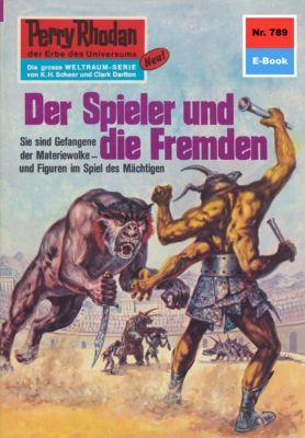 Perry Rhodan-Zyklus Aphilie Band 789: Der Spieler und die Fremden (Heftroman), H.g. Francis