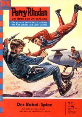 Perry Rhodan-Zyklus Atlan und Arkon Band 61: Der Robot-Spion (Heftroman), Clark Darlton