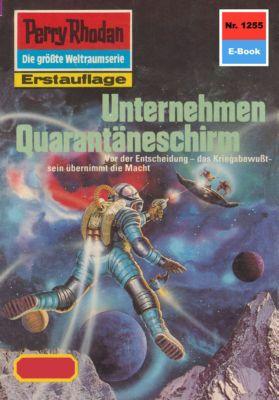 Perry Rhodan-Zyklus Chronofossilien - Vironauten Band 1255: Unternehmen Quarantäneschirm (Heftroman), Arndt Ellmer