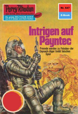 Perry Rhodan-Zyklus Das kosmische Schachspiel Band 647: Intrigen auf Payntec (Heftroman), H.G. Ewers