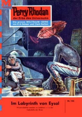 Perry Rhodan-Zyklus Das Zweite Imperium Band 166: Das Labyrinth von Eysal (Heftroman), Kurt Mahr