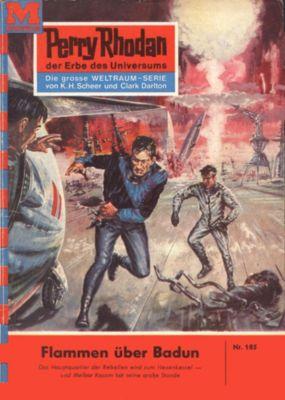 Perry Rhodan-Zyklus Das Zweite Imperium Band 185: Flammen über Badun (Heftroman), Kurt Brand