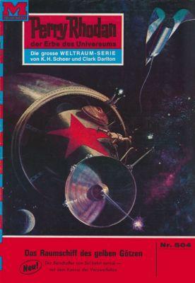 Perry Rhodan-Zyklus Der Schwarm Band 504: Das Raumschiff der gelben Götzen (Heftroman), Hans Kneifel