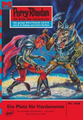 Perry Rhodan-Zyklus Der Schwarm Band 513: Ein Platz für Verdammte (Heftroman), Ernst Vlcek