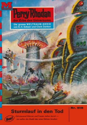 Perry Rhodan-Zyklus Der Schwarm Band 518: Sturmlauf in den Tod (Heftroman), H.g. Francis