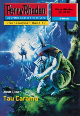Perry Rhodan-Zyklus Der Sternenozean Band 2216: Tau Carama (Heftroman), Arndt Ellmer