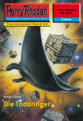 Perry Rhodan-Zyklus Der Sternenozean Band 2241: Die Todbringer (Heftroman), Arndt Ellmer