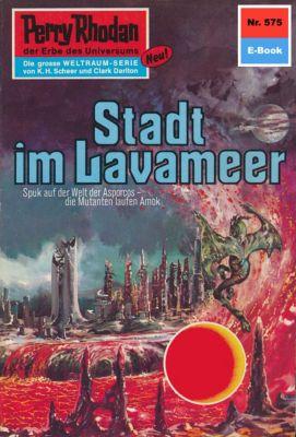 Perry Rhodan-Zyklus Die Altmutanten Band 575: Stadt im Lavameer (Heftroman), H.g. Francis