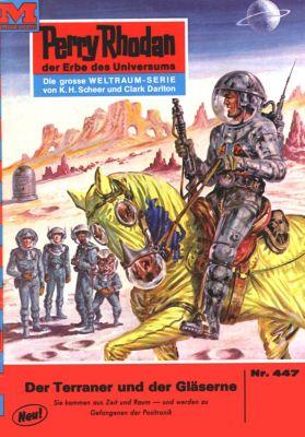 Perry Rhodan-Zyklus Die Cappins Band 447: Der Terraner und der Gläserne (Heftroman), William Voltz