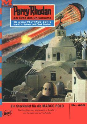 Perry Rhodan-Zyklus Die Cappins Band 465: Steckbrief für die MARCO POLO (Heftroman), Hans Kneifel