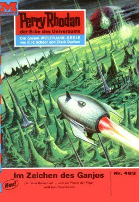 Perry Rhodan-Zyklus Die Cappins Band 483: Im Zeichen des Ganjos (Heftroman), H.G. Ewers