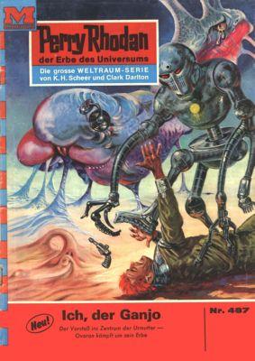 Perry Rhodan-Zyklus Die Cappins Band 487: Ich, der Ganjo (Heftroman), William Voltz