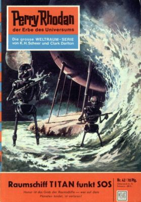 Perry Rhodan-Zyklus Die Dritte Macht Band 42: Raumschiff TITAN funkt SOS (Heftroman), Kurt Brand