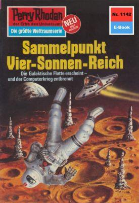 Perry Rhodan-Zyklus Die endlose Armada Band 1142: Sammelpunkt Vier-Sonnen-Reich (Heftroman), H.G. Ewers