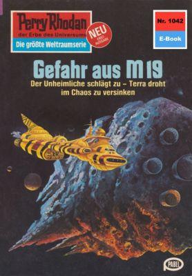 Perry Rhodan-Zyklus Die kosmische Hanse Band 1042: Gefahr aus M 19 (Heftroman), H.G. Ewers