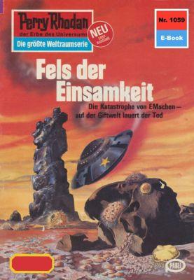 Perry Rhodan-Zyklus Die kosmische Hanse Band 1059: Fels der Einsamkeit (Heftroman), Kurt Mahr