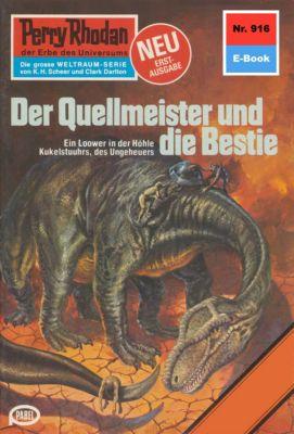 Perry Rhodan-Zyklus Die kosmischen Burgen Band 916: Der Quellmeister und die Bestie (Heftroman), Kurt Mahr