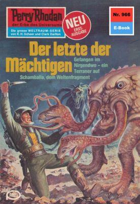 Perry Rhodan-Zyklus Die kosmischen Burgen Band 966: Der letzte der Mächtigen (Heftroman), Peter Terrid