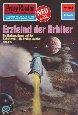 Perry Rhodan-Zyklus Die kosmischen Burgen Band 985: Erzfeind der Orbiter (Heftroman), H.G. Ewers