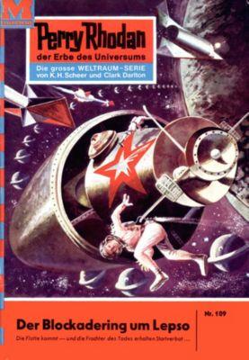Perry Rhodan-Zyklus Die Posbis Band 109: Der Blockadering um Lepso (Heftroman), Kurt Brand