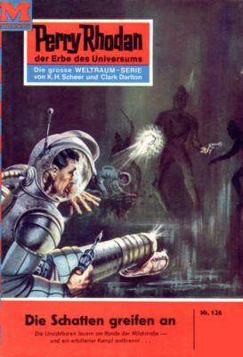 Perry Rhodan-Zyklus Die Posbis Band 126: Die Schatten greifen an (Heftroman), Clark Darlton