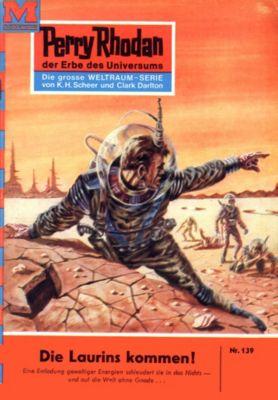 Perry Rhodan-Zyklus Die Posbis Band 139: Die Laurins kommen! (Heftroman), William Voltz