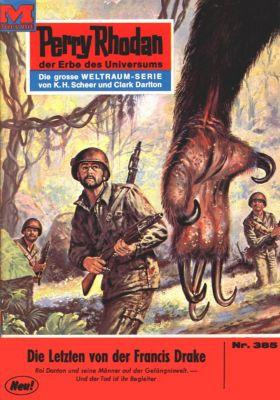 Perry Rhodan-Zyklus M 87 Band 385: Die Letzten von der FRANCIS DRAKE (Heftroman), Hans Kneifel