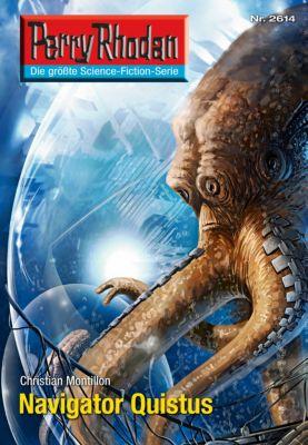 Perry Rhodan-Zyklus Neuroversum Band 2614: Navigator Quistus (Heftroman), Christian Montillon, Andreas Eschbach