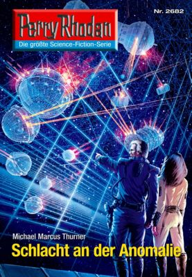 Perry Rhodan-Zyklus Neuroversum Band 2682: Schlacht an der Anomalie (Heftroman), Michael Marcus Thurner
