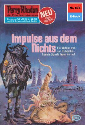 Perry Rhodan-Zyklus Pan-Thau-Ra Band 878: Impulse aus dem Nichts (Heftroman), Ernst Vlcek