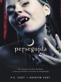 Perseguida, P.c. Cast E Kristin Cast