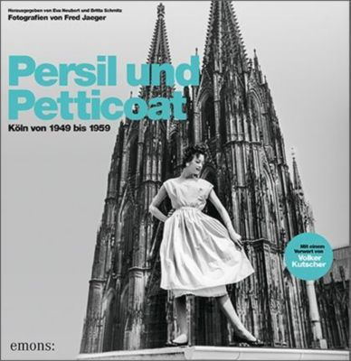 Persil und Petticoat. Köln von 1949 bis 1959