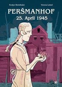 Persmanhof - Evelyn Steinthaler |
