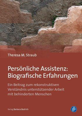 Persönliche Assistenz: Biografische Erfahrungen - Theresa M. Straub  
