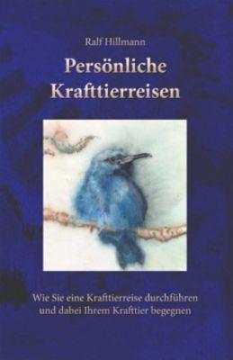 Persönliche Krafttierreisen, Ralf Hillmann