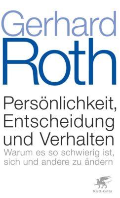 Persönlichkeit, Entscheidung und Verhalten, Gerhard Roth