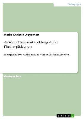 Persönlichkeitsentwicklung durch Theaterpädagogik, Marie-Christin Agyeman