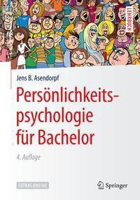 Persönlichkeitspsychologie für Bachelor, Jens B. Asendorpf