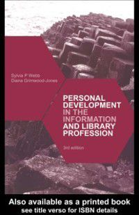 Personal Development in the Information and Library Professions, Diana Grimwood-Jones, Sylvia Webb