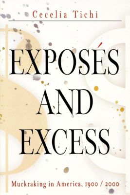 Personal Takes: Exposes and Excess, Cecelia Tichi