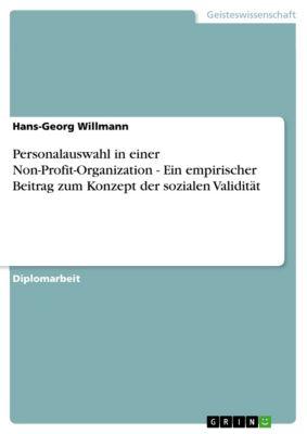 Personalauswahl in einer Non-Profit-Organization - Ein empirischer Beitrag zum Konzept der sozialen Validität, Hans-Georg Willmann