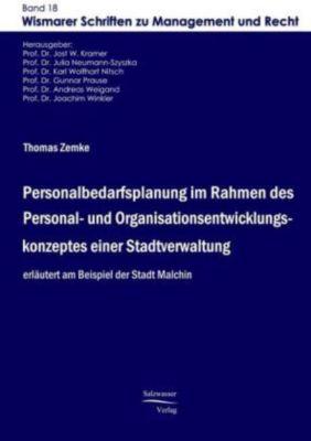 Personalbedarfsplanung im Rahmen des Personal- und Organisationsentwicklungskonzeptes einer Stadtverwaltung, Thomas Zemke