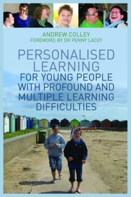 Personalised Learning for Young People with Profound and Multiple Learning Difficulties, Andrew Colley