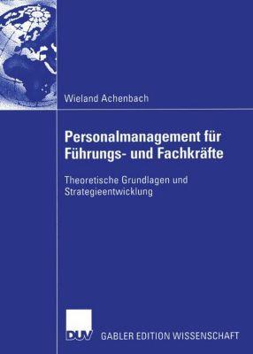 Personalmanagement für Führungs- und Fachkräfte, Wieland Achenbach