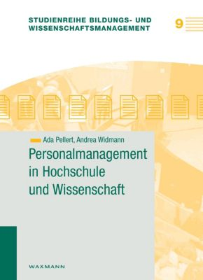 Personalmanagement in Hochschule und Wissenschaft, Ada Pellert, Andrea Widmann