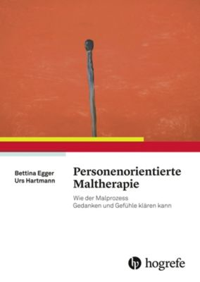 Personenorientierte Maltherapie, Bettina Egger, Urs Hartmann