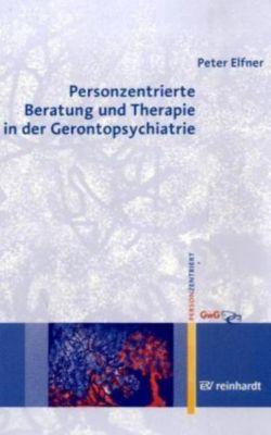 Personzentrierte Beratung und Therapie in der Gerontopsychiatrie, Peter Elfner