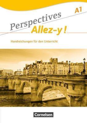Perspectives - Allez-y ! A1. Handreichungen für den Unterricht mit Kopiervorlagen, Gabrielle Robein