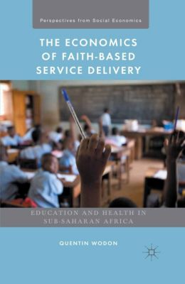 Perspectives from Social Economics: The Economics of Faith-Based Service Delivery, Quentin Wodon, KATHRYN LOMAS