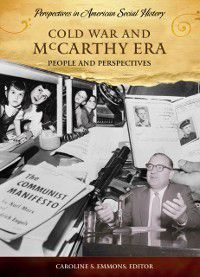 Perspectives in American Social History: Cold War and McCarthy Era: People and Perspectives